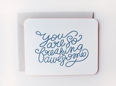 You Are So Freaking Awesome Card.