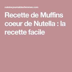 Recette de Muffins coeur de Nutella : la recette facile