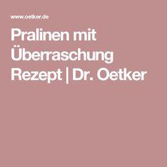 Pralinen mit Überraschung Rezept | Dr. Oetker