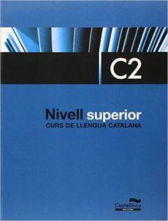 OCTUBRE-2016. Curs de llengua catalana. Nivell superior C2.  804.9 CAS,