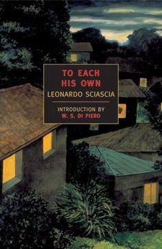 To Each His Own by Leonardo Sciascia, Adrienne Foulke (Translator), W.S. De Piero (Introduction)