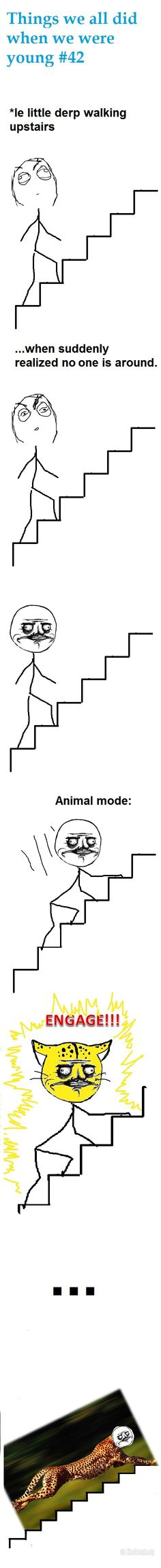 Things we all did as a kid<<< I still do this.... when my parents are around.... I'm about to turn 15....