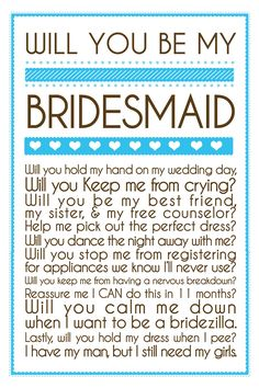 Will you be my bridesmaid? :)