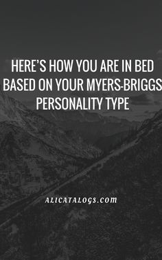 HERE'S HOW YOU ARE IN BED BASED ON YOUR MYERS-BRIGGS PERSONALITY TYPE – Ali Catalogs