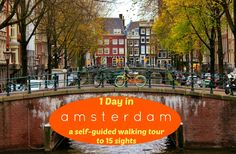 Our One Day in Amsterdam self-guided walking tour loops through 15 city sights along the famous canals and into the neighborhoods (includes a map!)