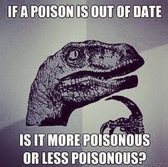 More or less: What do you think? :O #HumorouslyYours #punintended #poison #outofdate #genuinequestion #omgsolol #dinosaur #mammals #reptiles #extinct #species #jurassicperiod #massextinction #fossil #sculpture #marketing #branding #strategy #design #technology #analytics #storytelling #advertising #online #digital #smm #socialmedia #digimon