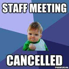 Because most of the information given in staff meetings could be sent in emails. YES!!