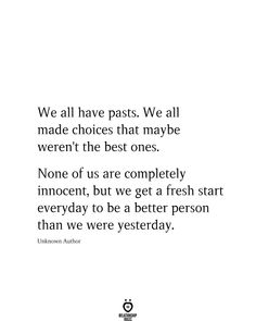 We All Have Pasts. We All Made Choices That Maybe Weren't The Best Ones