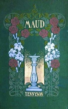 Maud Alfred Lord Tennyson, Book Covers, Colours, Painting, Art, Art Background, Painting Art, Kunst, Paintings