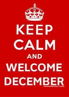 ...welcome december (my birthday month!)
