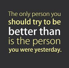 Be Better Than You!