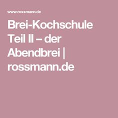 Brei-Kochschule Teil II – der Abendbrei | rossmann.de