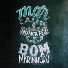Mar calmo nunca fez bom marinheiro More Than Words, Hand Lettering, Tatoos, Typography, Neon Signs, Letters, Quotes, Poster, Inspiration