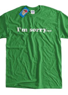 7e6f48f42 Funny T-Shirt Husband Wife Wedding Gift I'm Sorry T-Shirt Gifts for Dad  Screen Printed T-Shirt Tee S