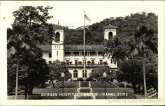 2. Gorgas Hospital; Ancon, Panama, I was born there -- my parents were both US Marines!