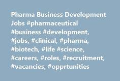 Pharma Business Development Jobs #pharmaceutical #business #development, #jobs, #clinical, #pharma, #biotech, #life #science, #careers, #roles, #recruitment, #vacancies, #opprtunities http://florida.nef2.com/pharma-business-development-jobs-pharmaceutical-business-development-jobs-clinical-pharma-biotech-life-science-careers-roles-recruitment-vacancies-opprtunities/  # The latest Pharma Business Development jobs – BETA ECD Business Development Director – Europe England Do you have experience…