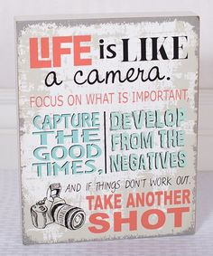 Look at this #zulilyfind! 'Life Is Like a Camera' Wood Wall Sign #zulilyfinds