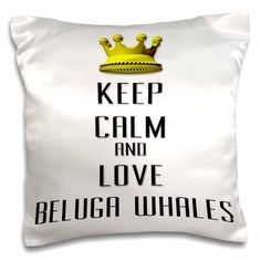 3dRose Gold Crown Keep Calm And Love Beluga Whales - Pillow Case, 16 by 16-inch