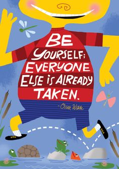 """Be yourself, everyone else is already taken."" Oscar Wilde #quote #inspiration #classroomdecor #poster"