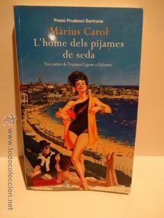 L'HOME DELS PIJAMES DE SEDA. MÀRIUS CAROL - ED/ COLUMNA - BUTXACA - 2009. COMO NUEVO.