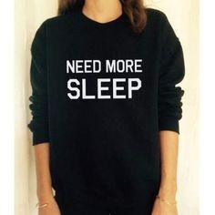 Need more sleep sweatshirt with sayings for women pullover sweatshirts