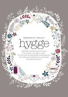 The Harris Sisters: How to Get the Cozy Hygge Feeling at Home lifestyle decor How to Get the Cozy Hygge Feeling at Home Casa Hygge, Danish Words, Hygge Life, Up Book, Konmari, Simple Pleasures, Way Of Life, Simple Living, Beautiful Words