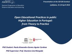 Open Educational Practices in public Higher Education in Portugal: from Theory to Practice �