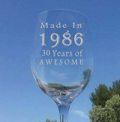 30th Birthday Etched Wine Glass Made In 1986  30 by LightedBottle