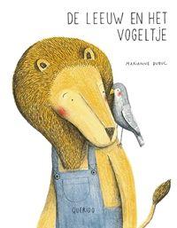 De leeuw en het vogeltje van Marianne Dubuc(tekst en illustraties). De Prentenboek TopTien voor De Nationale Voorleesdagen 2016.  Op een mooie herfstdag vindt de leeuw een gewond vogeltje.  Het is het begin van een bijzondere vriendschap.