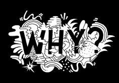 WHY? - Will Bryant Studio