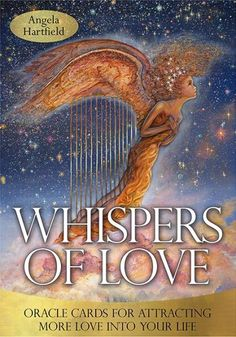 Whispers of Love Oracle Cards for Attracting More Love Into Your Life by Angela Hartfield