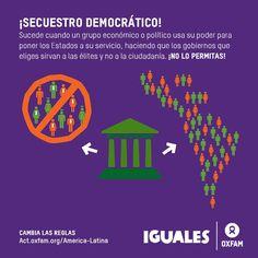 SecuestroDemocrático: Cuando un grupo económico/político usa su poder para poner instituciones a su servicio #IGUALES