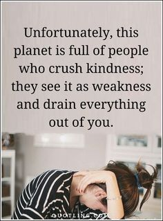 negative people quotes Unfortunately, this planet is full of people Negative People Quotes, Crushes, Life Quotes, Thoughts, Feelings, Deep, Quotes About Life, Living Quotes, Quotes On Life