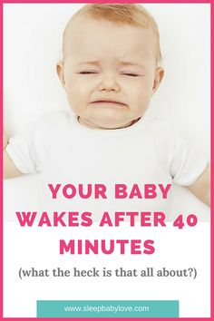 Battle The 40 Minute Sleep Intruder.Your Baby Wakes After 40 Minutes From Setting Them Down And You're Not Sure What That Is! Let Me Explain. Click Here!