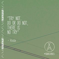 Try not. #Do or do not there is #no #try - #Yoda   :) #frases #SeFeliz