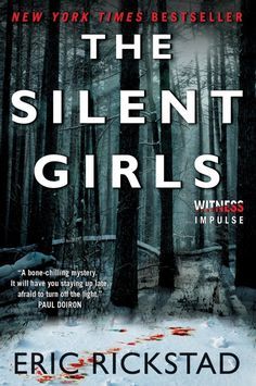 THE SILENT GIRLS, by Eric Rickstad, a scary, page-turning mystery-thriller that takes place in rural Vermont.