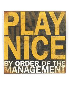Look what I found on #zulily! 'Play Nice' Wall Sign by Young's #zulilyfinds