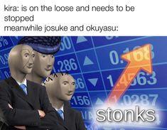 Jojo Memes, Dankest Memes, Jojo Bizzare Adventure, Really Funny Memes, Jojo Bizarre, Other People, Art Sketches, Haha, Anime