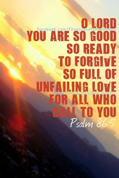 so good, so ready to forgive, so full of unfailing love / BIBLE IN MY LANGUAGE