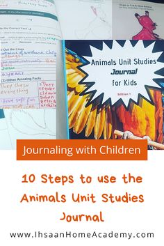 10 Steps to use the Animals Unit Studies Journal ~ Ihsaan Home Academy Kindergarten Curriculum, Homeschooling Resources, Hands On Activities, Fun Activities, Mountains In South America, Study Journal, Unit Studies, Walking In Nature, Crafts To Do