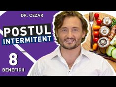 Dr. Cezar: Postul intermitent beneficii - [Afla-le si tu !] - YouTube Youtube