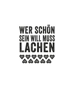 "Charm ""Wer schön sein will, muss lachen"" Charm ""Who wants to be beautiful, must laugh"" Health Words, Health Quotes, Words Quotes, Me Quotes, Sayings, Wallpaper Co, German Quotes, Love Live, Statements"