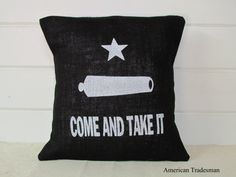 Gonzales Flag Come And Take It Burlap Pillow by PillowsOfPlenty