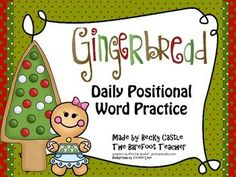 FREE!!!  Gingerbread Common Core Positional Word Daily Writing Activity Please rate after downloading-thank you! :D