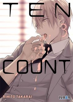 Ten Count, Vol. Corporate secretary Shirotani suffers from obsessive-compulsive disorder. One day he meets Kurose, a therapist who offers. Anime Boys, Chica Anime Manga, 10 Count Manga, Ten Count, Manhwa, Takarai Rihito, Fanart Manga, Levi X Eren, Image Manga
