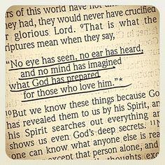 1 Corinthians 2:9. my favorite scripture.