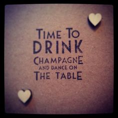 Time to drink champagne and dance on the table card with woodeb hearts