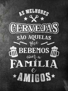 CERVEJA FAMÍLIA Things To Do With Boys, All Beer, Pub Bar, Lettering Tutorial, Great Paintings, Instagram Blog, Custom Framing, Chalkboard, Words