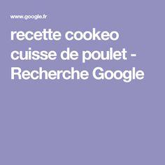 recette cookeo cuisse de poulet - Recherche Google