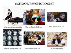 What people think I do - School Psychology edition